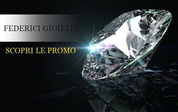 Locandina Federici Gioielli, scopri le promo