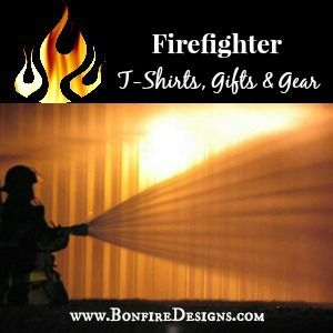 Firefighter T-Shirts, Gifts and Gear