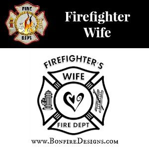 Firefighter Wife Shop