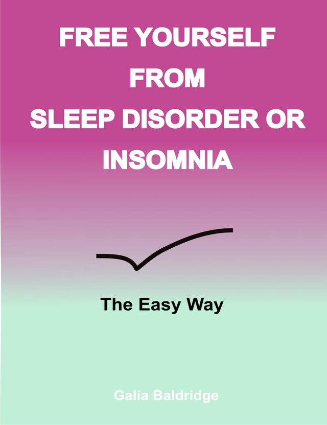 Free Yourself from Sleep Disorder or Insomnia