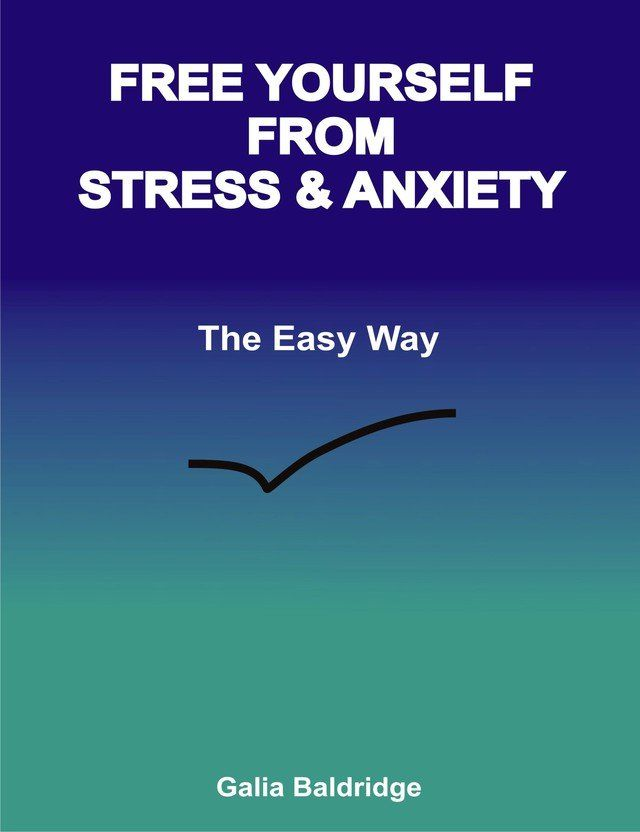 Free Yourself From Stress & Anxiety