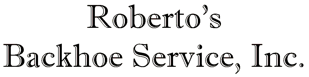 Roberto's Backhoe Service, Inc