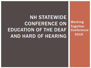 NH Statewide Conference on Education of the Deaf and Hard of Hearing Power point 1