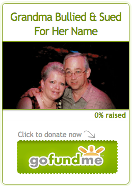 Go Fund Me - Grandma Bullied & Sued For Her Name