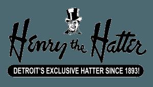 Henry the Hatter. DETROIT S   AMERICAS HATTER SINCE 1893! 04d390b1522