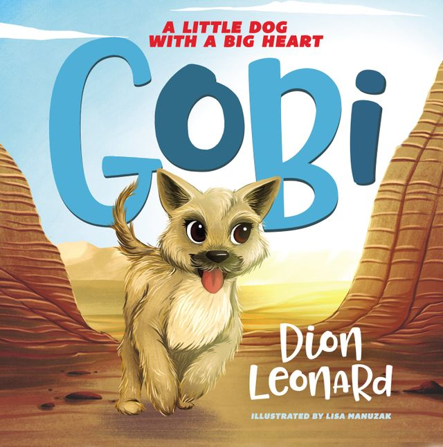 Finding Gobi Dion Leonard Children's Picture Book, Lisa Manuzak picture book, Gobi the Dog picture book, Tommy Nelson, W Publishing